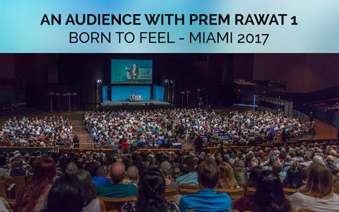 Born to Feel, An Audience with Prem Rawat in Miami 2017, TimelessToday