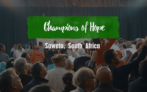 CHAMPIONS OF HOPE - SOWETO, SOUTH AFRICA (AUDIO)