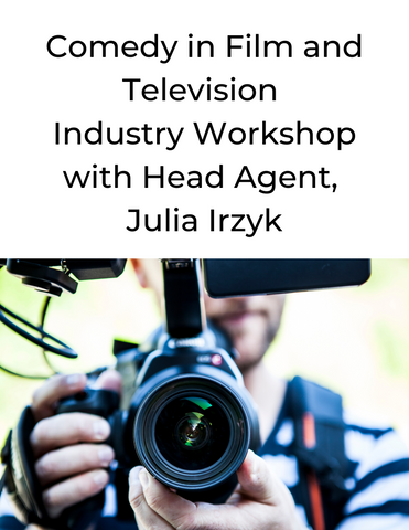 Industry Workshops | Comedy in Film and TV with Julia Irzyk | July 12th, 2-5pm