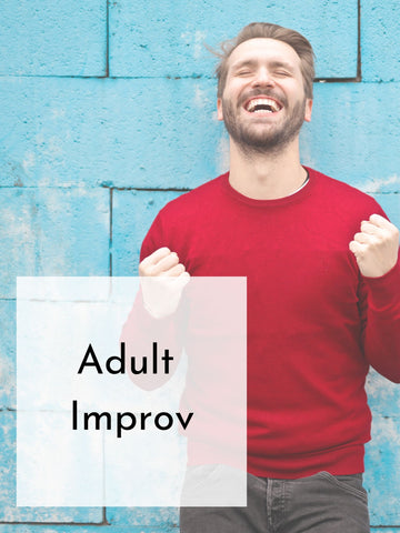 Specialty Course | Improv | Spring 20 | Mondays, 8 Weeks