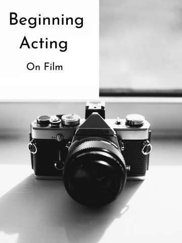 Beginning Acting on Film | Fall 20 | Tuesdays, 8 Weeks