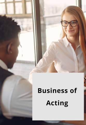 Business of Acting | Winter 21 | Thursdays, 6 Weeks