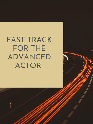 Fast Track for Advanced Actors