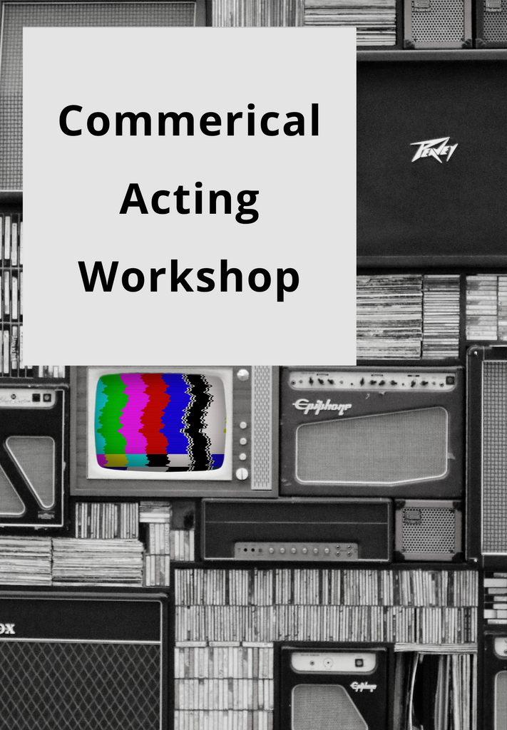Commercial Acting | Winter 21 | Thursdays, 6 Weeks