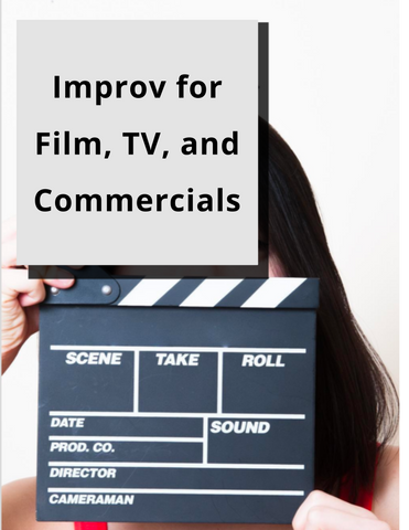 Improv for Film, TV, and Commercials | Fall 20 | Wednesdays, 8 Weeks