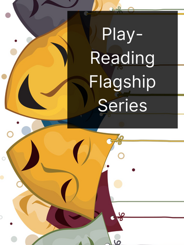 Play-Reading Flagship Series | Fall 20 | Sundays, 8 weeks