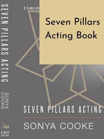 Seven Pillars Acting Book by Sonya Cooke