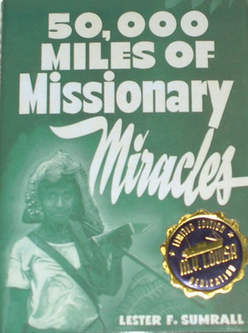 50,000 Miles of Missionary Miracle - Lester Sumrall