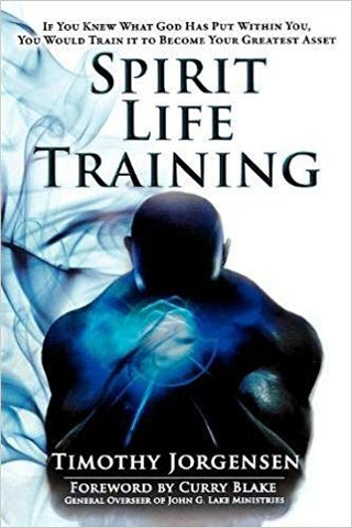 Spirit Life Training by Timothy Jorgensen