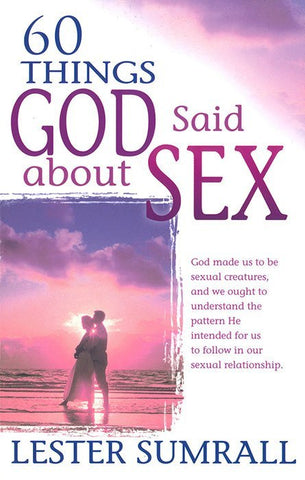 60 Things God Said About Sex - Lester Sumrall