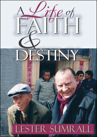 A Life Of Faith & Destiny by Lester Sumrall (DVD's)