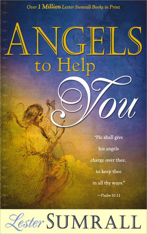 Angels To Help You - Lester Sumrall