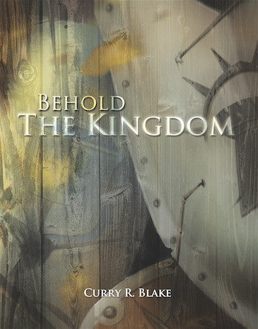 Behold the Kingdom By Curry Blake