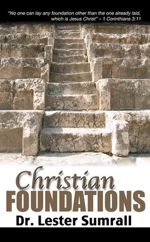 Christian Foundations - Lester Sumrall