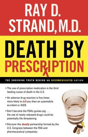 Death By Prescription - Ray D. Strand, MD (Book)