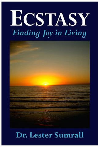 Ecstasy: Finding Joy in Living - Lester Sumrall