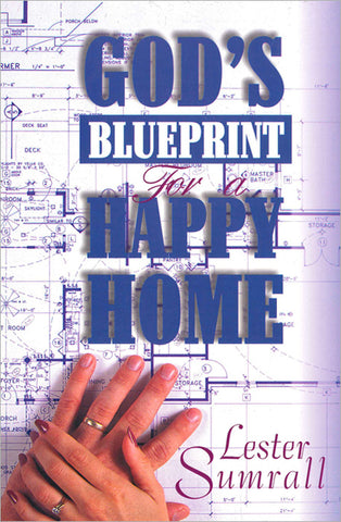 God's Blueprint for a Happy Home - Lester Sumrall