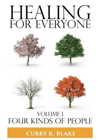 Healing For Everyone Volume 1: Four Kinds Of People (Book)