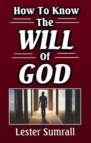 How to Know the Will of God - Lester Sumrall