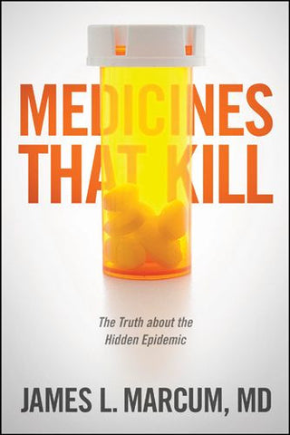 Medicines that Kill - James L Marcum, MD (Book)