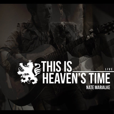 Nate Marialke: This is Heaven's Time - Live Praise & Worship CD