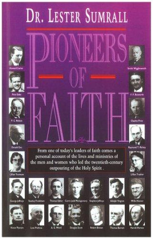 Pioneers Of Faith by Dr. Lester Sumrall