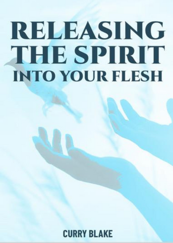 Releasing The Spirit Into Your Flesh (PDF Download)