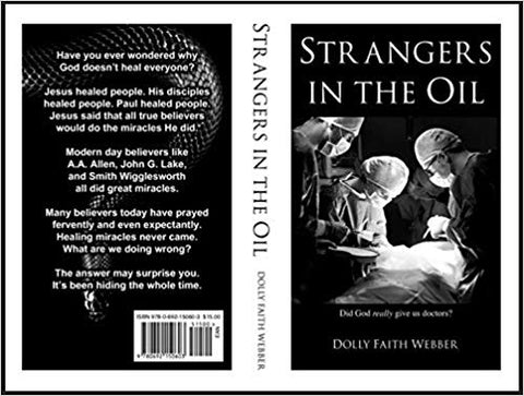 Strangers In The Oil: Did God really give us doctors? By Dolly Webber