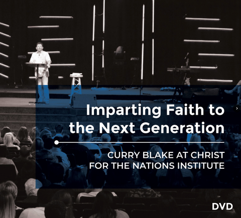 Imparting Faith to the Next Generation - Curry Blake at CFNI - DVD's