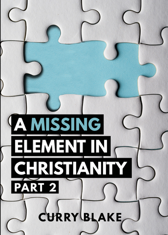 A Missing Element in Christianity: Part 2 (MP3 Download)