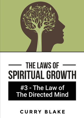The Laws of Spiritual Growth: #3 The Law of The Directed Mind (MP3 Download)