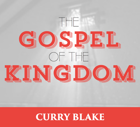The Gospel of the Kingdom (MP3)