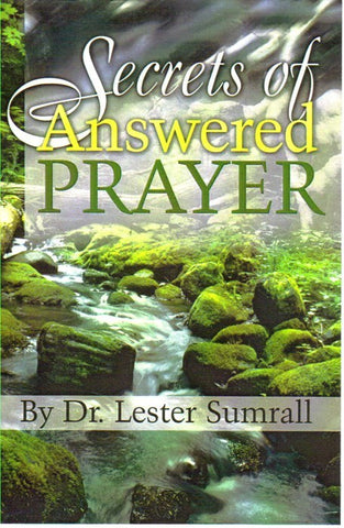Secrets of Answered Prayer - Lester Sumrall