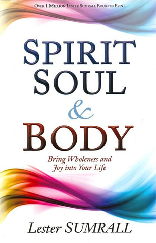 Spirit, Soul and Body - Lester Sumrall