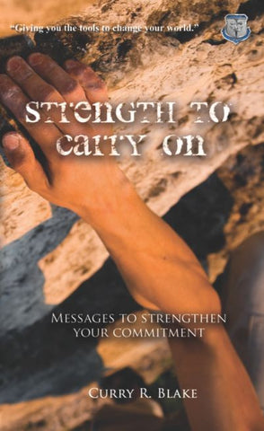 Strength to Carry On By Curry Blake (Book) (235 pages)