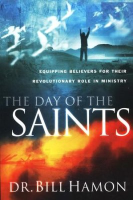 The Day of the Saints By: Dr. Bill Hamon