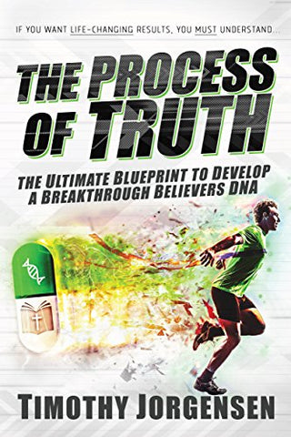 The Process of Truth By Timothy Jorgensen
