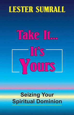 Take It…It's Yours - Lester Sumrall