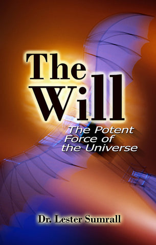 The Will: The Potent Force of the Universe - Lester Sumrall