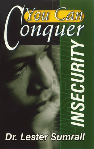 You Can Conquer Insecurity (Booklet) - Lester Sumrall