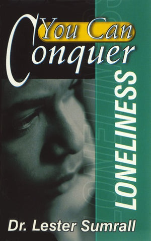 You Can Conquer Loneliness (Booklet) - Lester Sumrall