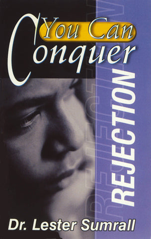 You Can Conquer Rejection (Booklet) - Lester Sumrall