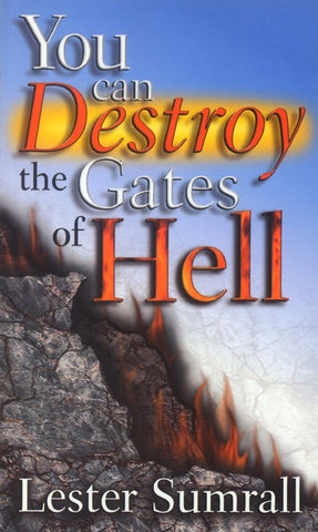 You Can Destroy The Gates Of Hell - Lester Sumrall