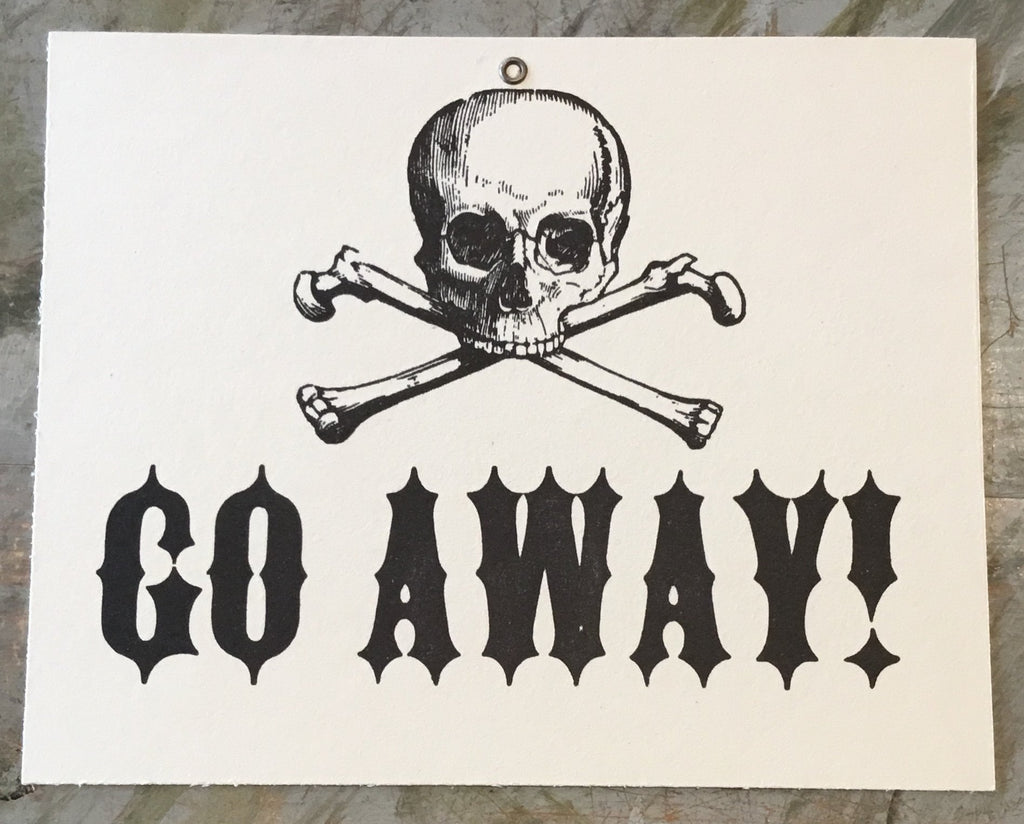 """GO AWAY"" Letterpress Sign"
