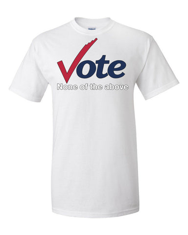 Vote None of the above (White Text) Men's Unisex Short sleeve t-shirt,Men's / Unisex T-Shirts, Alliteration Apparel Clothing and Accessories