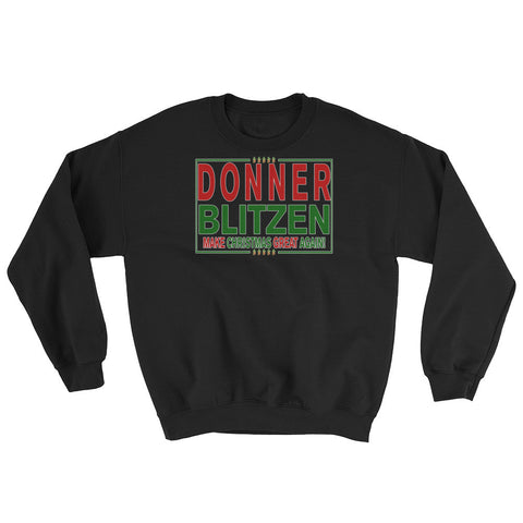 Donner Blitzen Make Christmas Great Again! Sweatshirt,Sweatshirt / Sweaters, Alliteration Apparel Clothing and Accessories