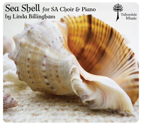 'Sea Shell' for SA Choir & Piano by Linda Billingham