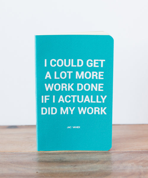 If I Actually Did My Work -Notebook