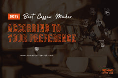 The Best Coffee Maker According to Your Preference