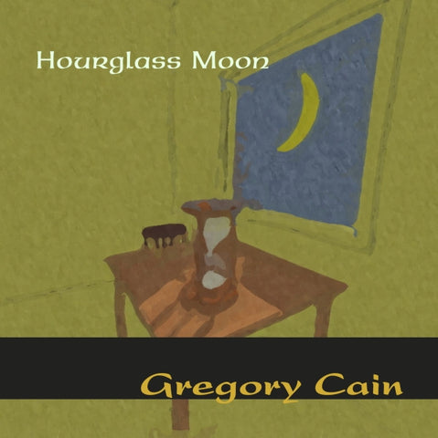 Hourglass Moon CD by Gregory Cain